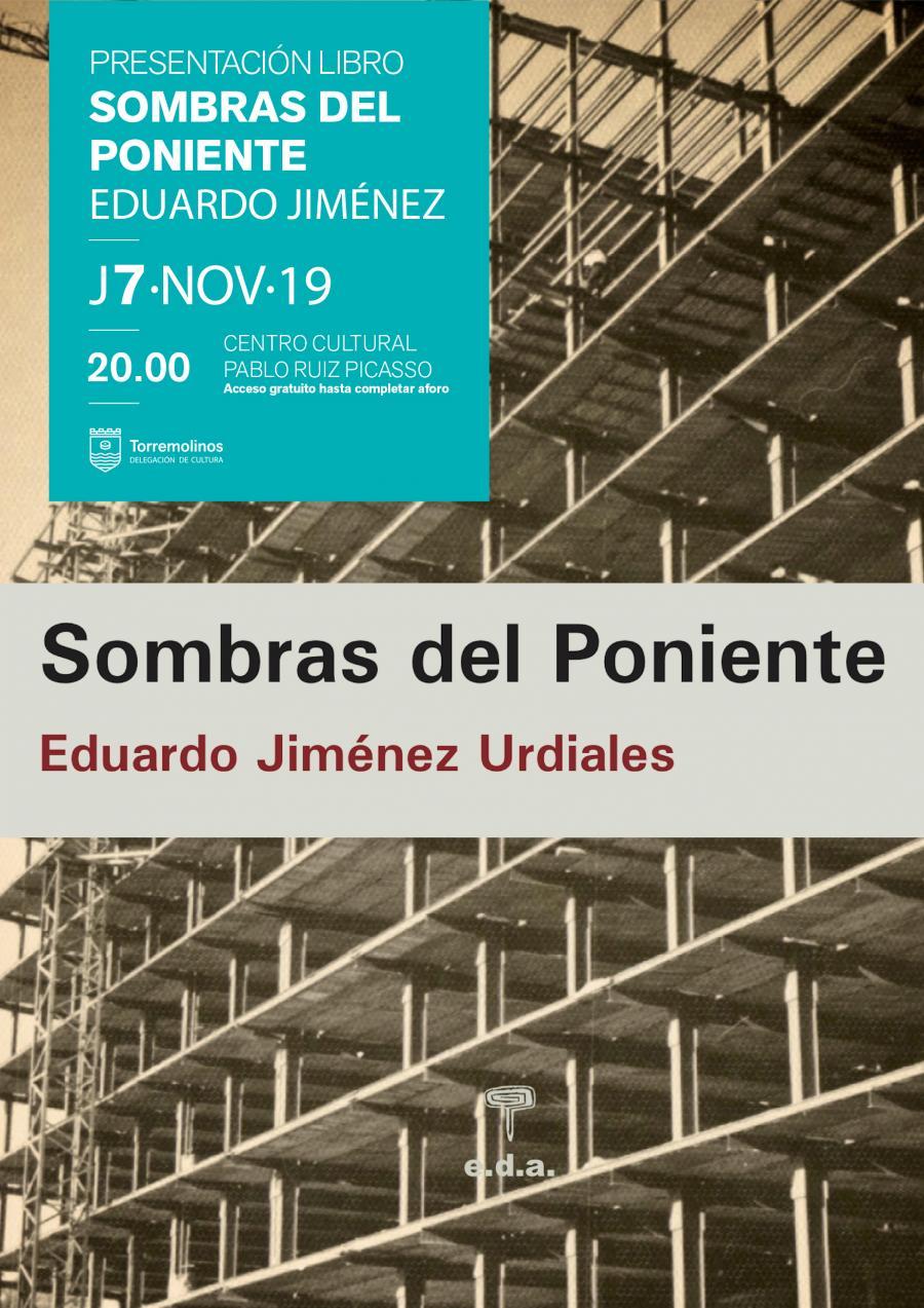 Torremolinos Torremolinos Eduardo Jiménez Urdiales presenta en Torremolinos su primera novela: 'Sombras del poniente'