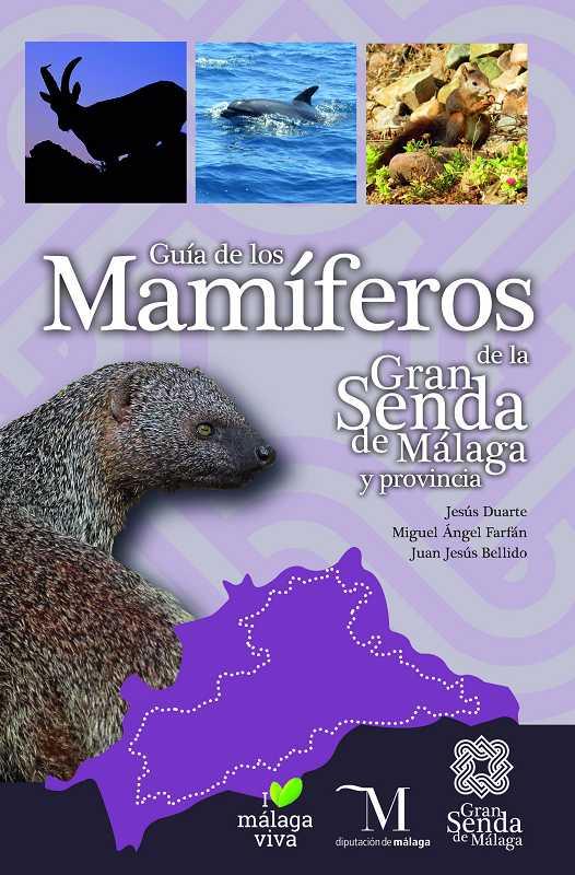 Malaga Malaga Una guía de la Diputación reúne 52 especies de mamíferos que pueden observarse en la provincia de Málaga
