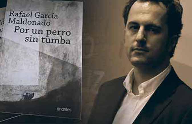 """Actualidad Actualidad García Maldonado publica """"Por un perro sin tumba"""", una novela negra cargada de violencia, amor y compasión"""